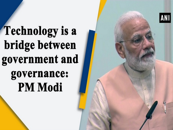 Technology is a bridge between government and governance: PM Modi