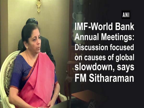 IMF-World Bank Annual Meetings: Discussion focused on causes of global slowdown, says FM Sitharaman