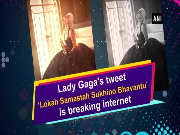 Lady Gaga's tweet 'Lokah Samastah Sukhino Bhavantu' is breaking internet