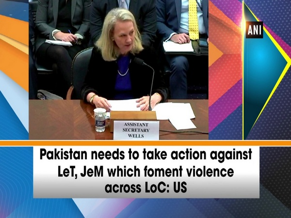 Pakistan needs to take action against LeT, JeM which foment violence across LoC: US