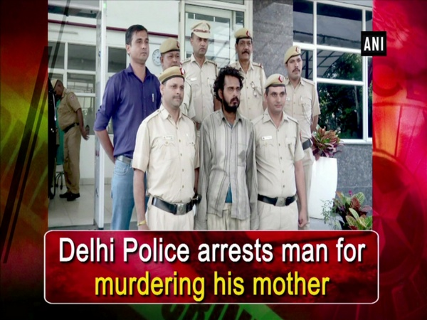 Delhi Police arrests man for murdering his mother