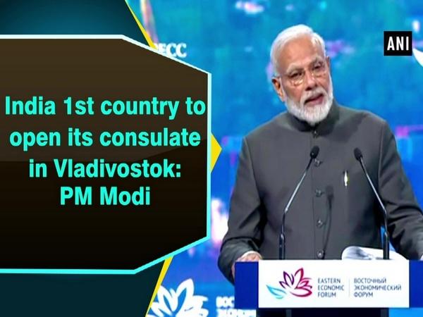 India 1st country to open its consulate in Vladivostok: PM Modi