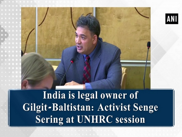 India is legal owner of Gilgit-Baltistan: Activist Senge Sering at UNHRC session