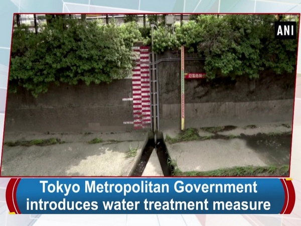 Tokyo Metropolitan Government introduces water treatment measure