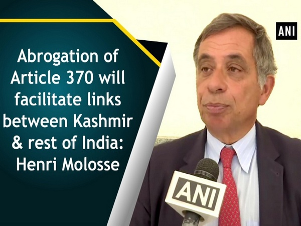 Abrogation of Article 370 will facilitate links between Kashmir & rest of India: Henri Molosse