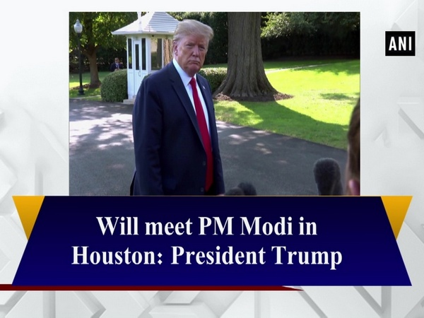 Will meet PM Modi in Houston: President Trump