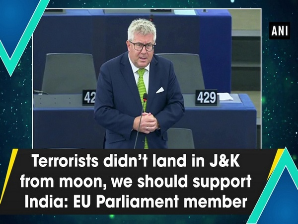 Terrorists didn't land in J&K from moon, we should support India: EU Parliament member