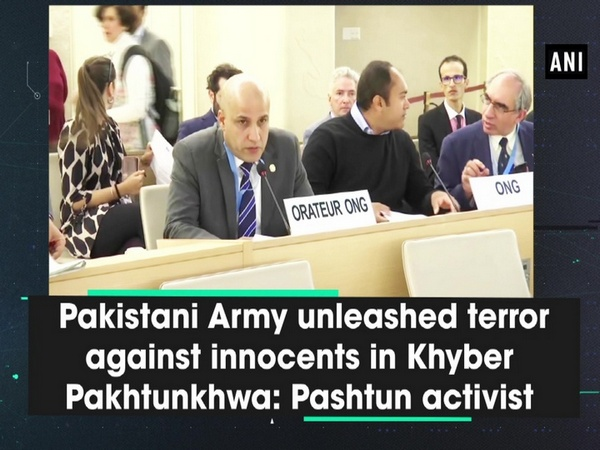 Pakistani Army unleashed terror against innocents in Khyber Pakhtunkhwa: Pashtun activist