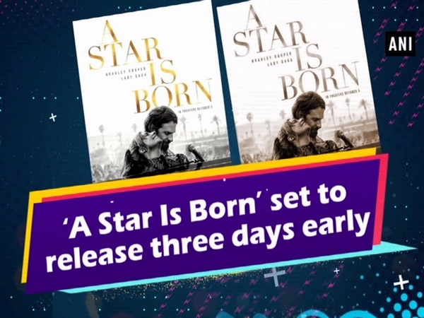 'A Star Is Born' set to release three days early