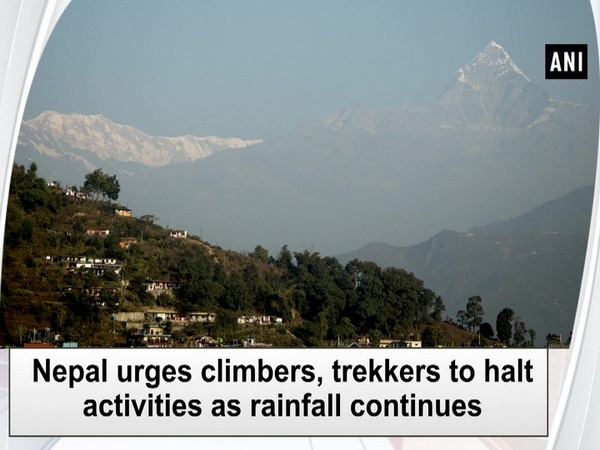 Nepal urges climbers, trekkers to halt activities as rainfall continues