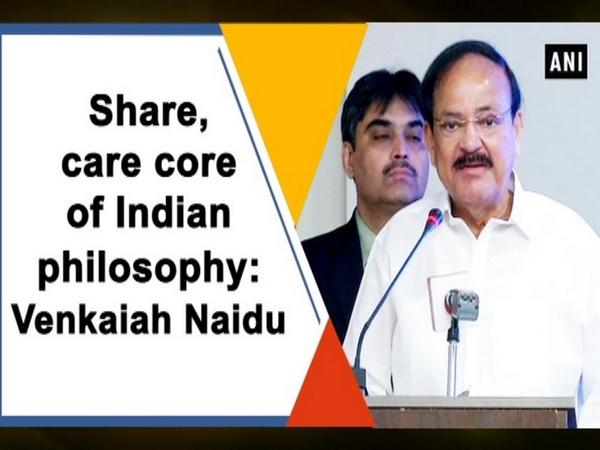 Share, care core of Indian philosophy: Venkaiah Naidu