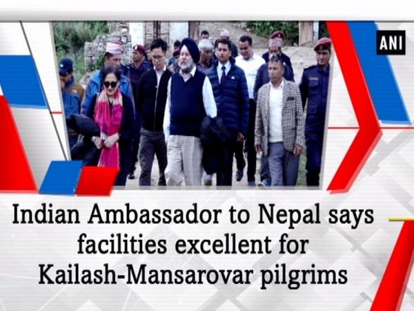 Indian Ambassador to Nepal says facilities excellent for Kailash-Mansarovar pilgrims