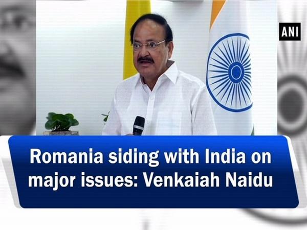Romania siding with India on major issues: Venkaiah Naidu