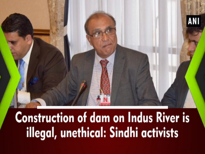 Construction of Dam on Indus River is illegal, unethical, says Sindhi activists