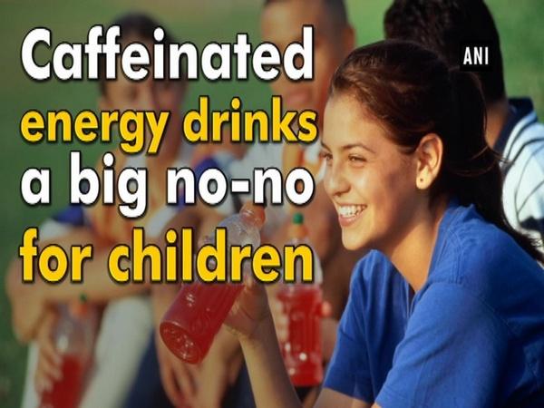 Caffeinated energy drinks a big no-no for children