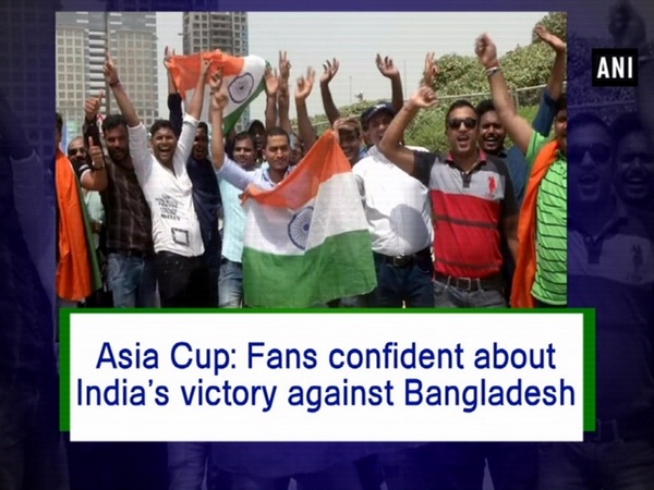 Asia Cup: Fans confident about India's victory against Bangladesh