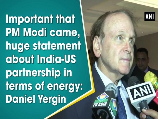 Important that PM Modi came, huge statement about India-US partnership in terms of energy: Daniel Yergin