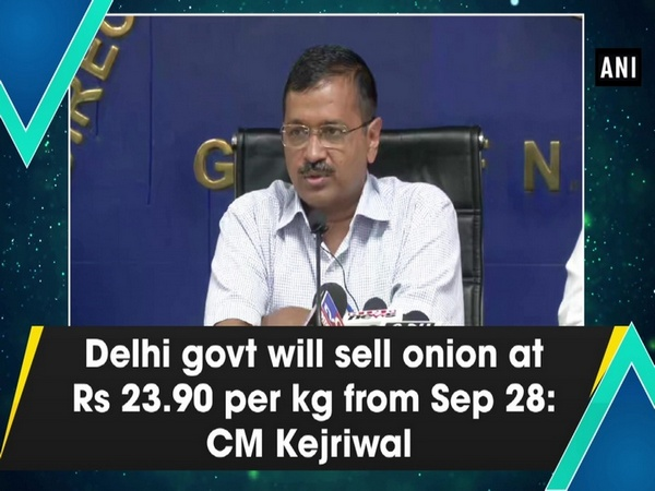 Delhi govt will sell onion at Rs 23.90 per kg from Sep 28: CM Kejriwal