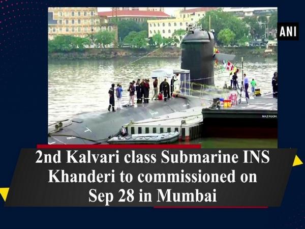 2nd Kalvari class Submarine INS Khanderi to commissioned on Sep 28 in Mumbai