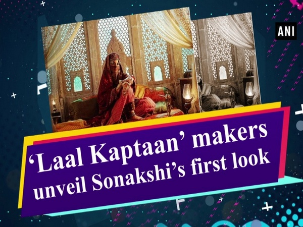 'Laal Kaptaan' makers unveil Sonakshi's first look