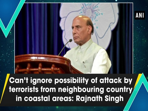 Can't ignore possibility of attack by terrorists from neighbouring country in coastal areas: Rajnath Singh