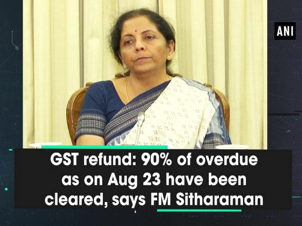 GST refund: 90% of overdue as on Aug 23 have been cleared, says FM Sitharaman