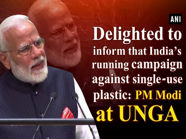 Delighted to inform that India's running campaign against single-use plastic: PM Modi at UNGA