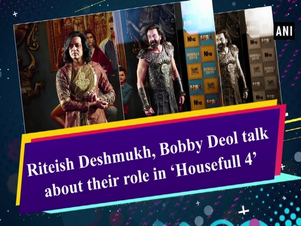 Riteish Deshmukh, Bobby Deol talk about their role in 'Housefull 4'